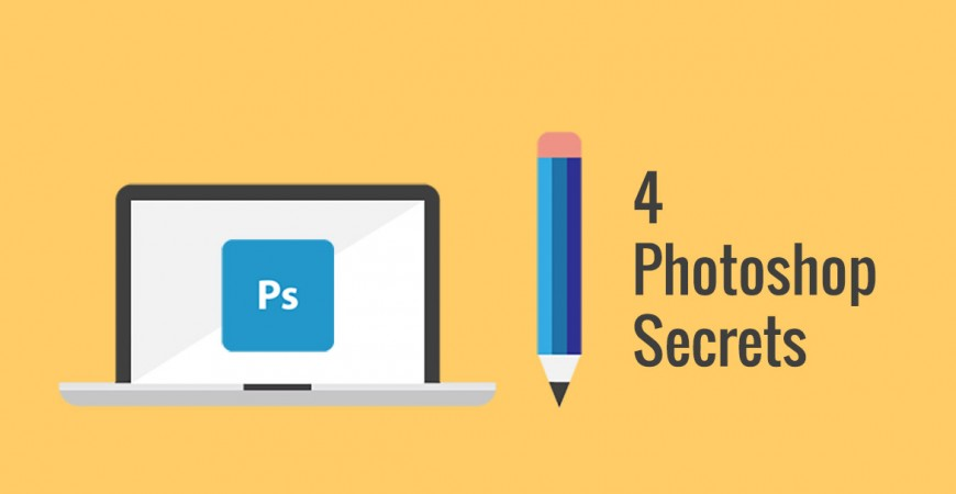 4 Photoshop secrets
